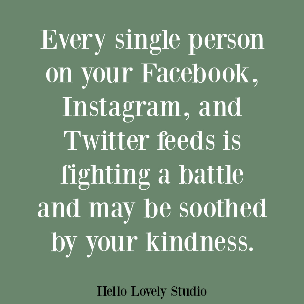 Kindness quote and social media quote on Hello Lovely. #kindnessquotes #socialmedia #compassionquotes