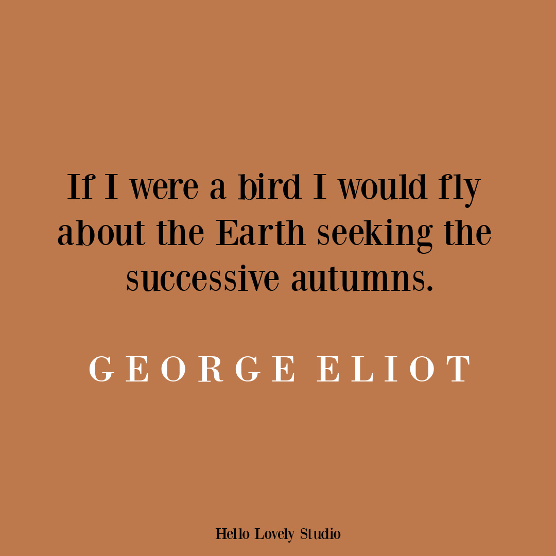 Autumn quote by George Eliot on Hello Lovely #fallquotes #autumnquote