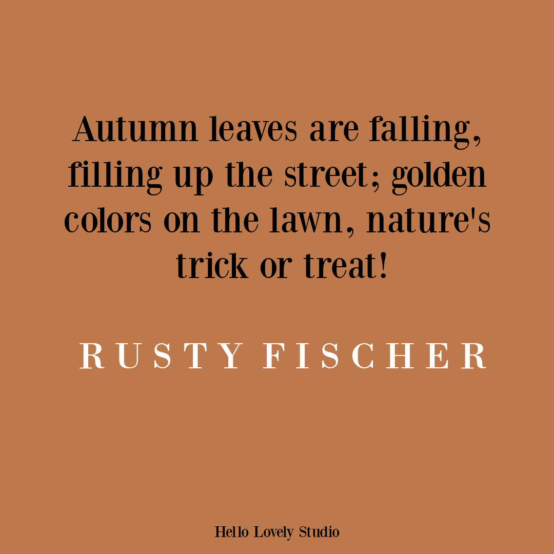 Autumn fall quote on Hello Lovely by Rusty Fischer. #fallquotes #autumnquote #allfeels