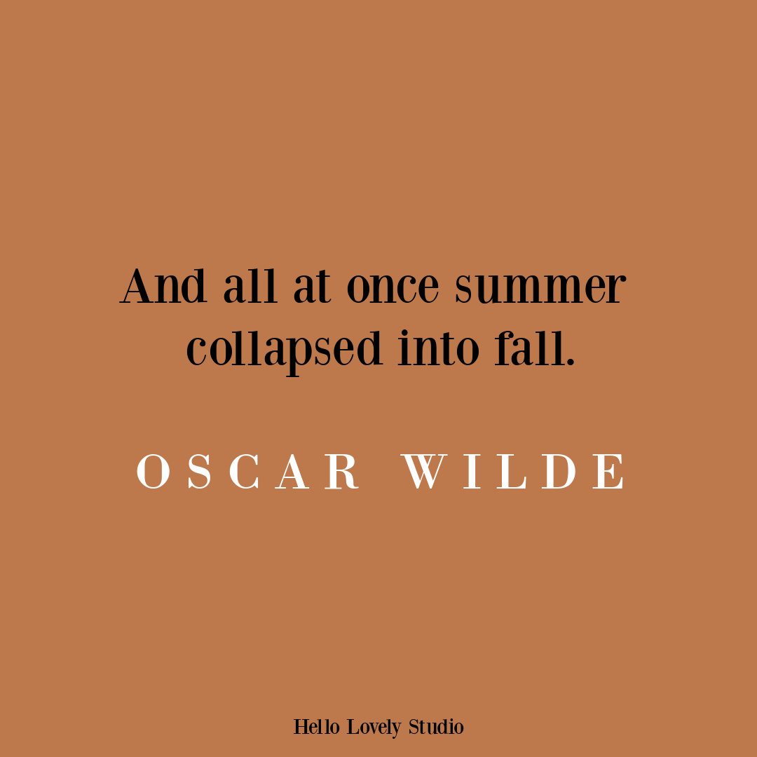 Oscar Wilde quote about fall on Hello Lovely. #oscarwilde #fallquotes