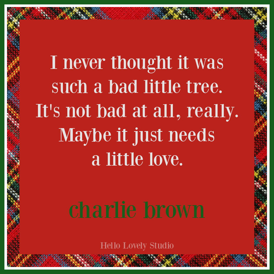Charlie Brown Christmas tree quote and holiday quotes on Hello Lovely Studio. #holidayquotes #christmasquote #charliebrown