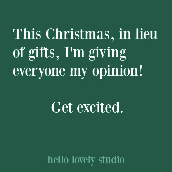 Christmas and holiday themed inspirational quote on Hello Lovely Studio. #quotes #christmasquotes #holidayquotes #whimsicalquotes #saracasm #humor