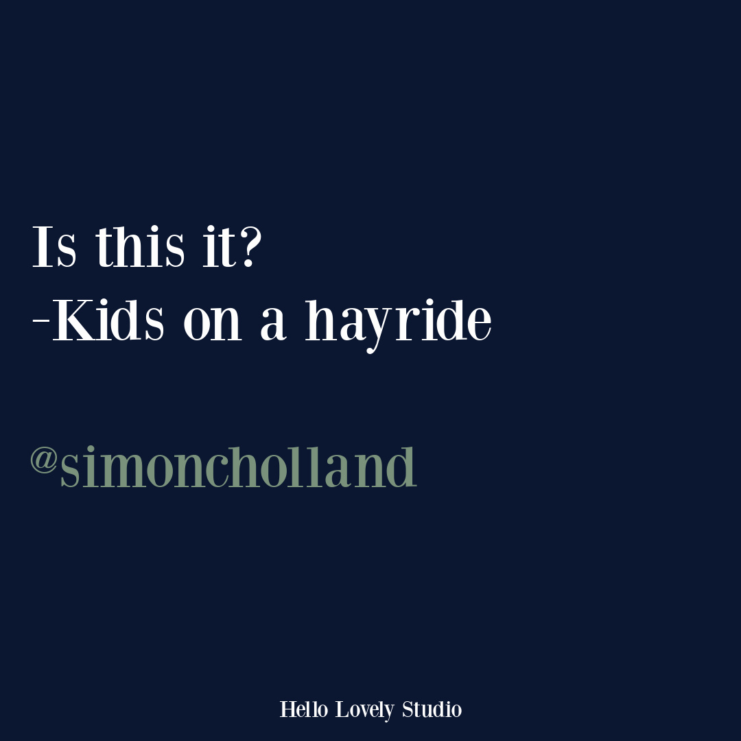 Parenting and funny tweet and fall humor quote on Hello Lovely Studio from the hilarious @simoncholland! #funnytweet #humorquotes #funnyquotes
