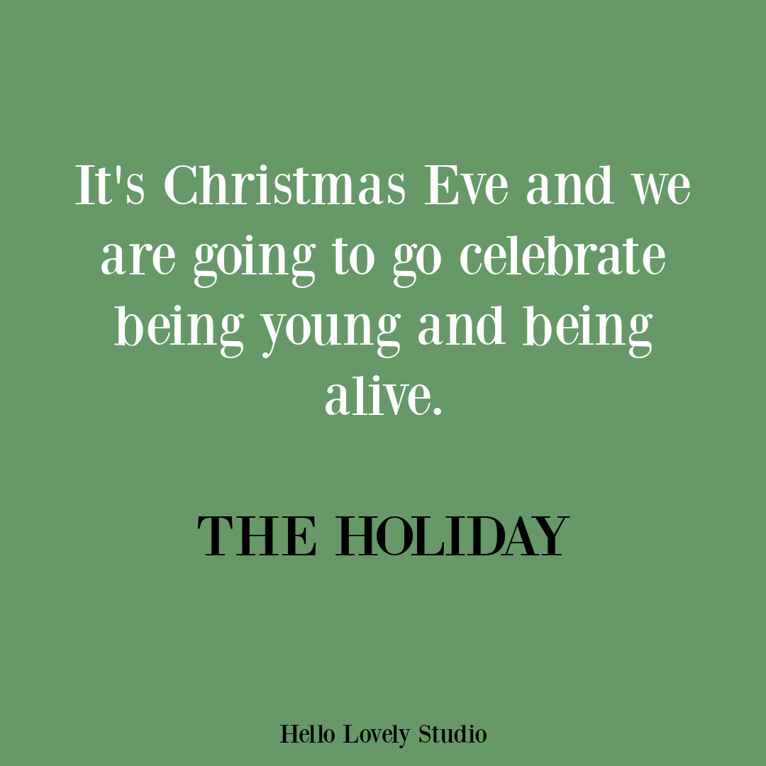 The Holiday movie quote for Christmas Eve on Hello Lovely. #christmasevequotes #christmasquotes #theholiday