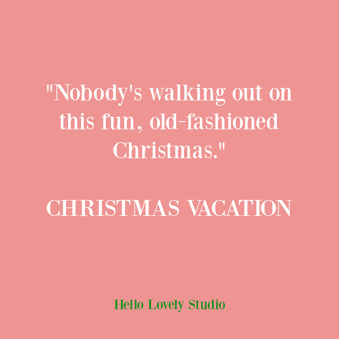 Funny Christmas quote from Christmas Vacation movie - Chevy Chase. #christmasquotes #christmasmovies #holidayhumor