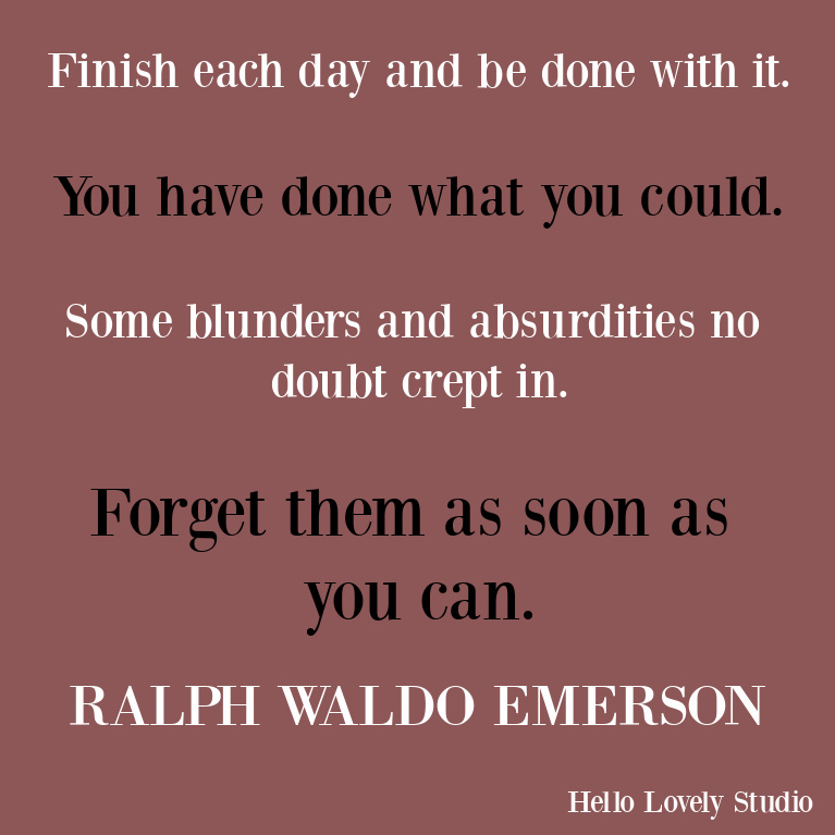 Ralph Waldo Emerson quote about letting go of imperfect days. #inspirationalquotes #ralphwaldoemerson #strugglequote #encouragement