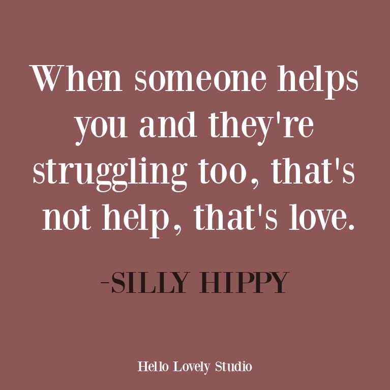 Inspirational quote about love and struggle from SillyHippy. #inspirationalquote #sillyhippy #quotes #encouragement
