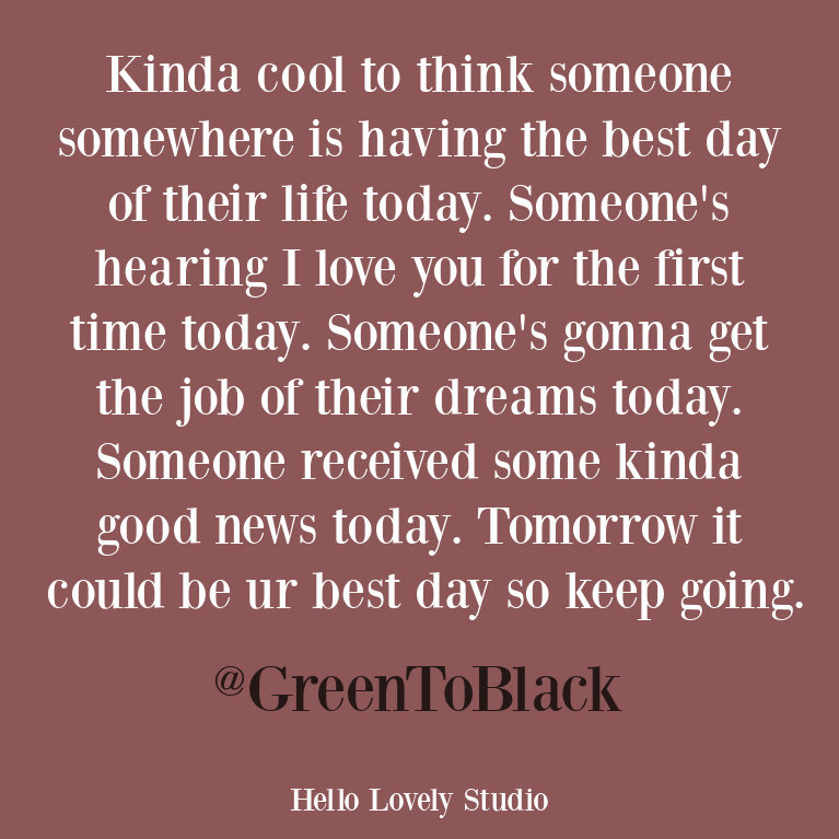Inspirational optimistic and hopeful quote to encourage from @greentoblack. #quotes #encouragementquotes #inspirationalquotes