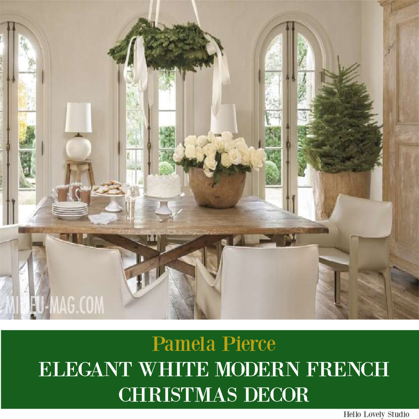 White Christmas Decor Inspiration from Pamela Pierce & her exquisite modern French home featured in Milieu magazine! #whitechristmasdecor #frenchcountrychristmas #pamelapierce