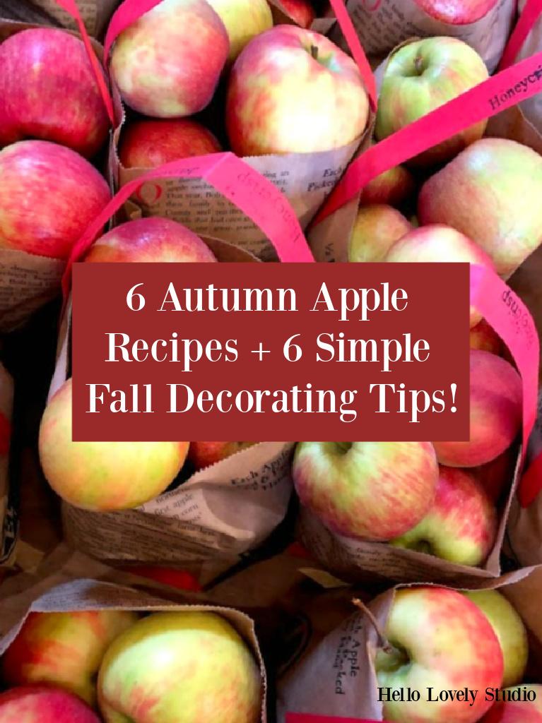 6 Autumn Apple Recipes + 6 Simple Fall Decorating Tips - Hello Lovely Studio. #fallvibes #fallrecipes #applerecipes #autumnapples