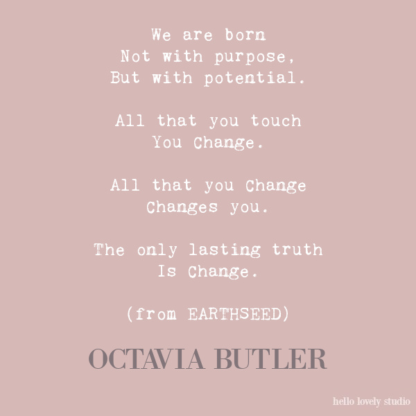 Octavia Butler quote and poetry excerpt on Hello Lovely Studio.