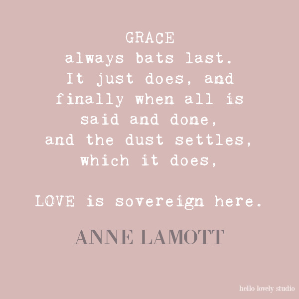 Anne Lamott inspirational quote on Hello Lovely Studio. #quotes #annelamott