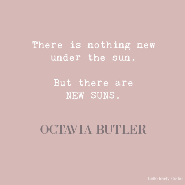 Octavia Butler quote on Hello Lovely Studio.