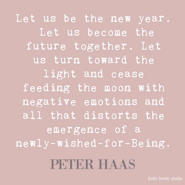 Peter Haas inspirational quote on Hello Lovely Studio. Enjoy Glorious 2020 Holiday Decorations & Inspiring Quotes for 2021 Now!