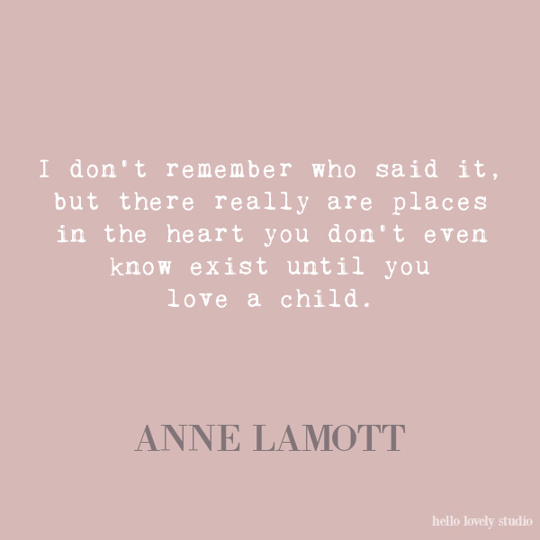 Anne Lamott inspirational quote about being a parent on Hello Lovely Studio.