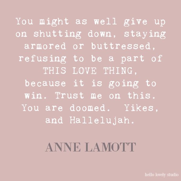 Anne Lamott inspirational quote on Hello Lovely Studio.