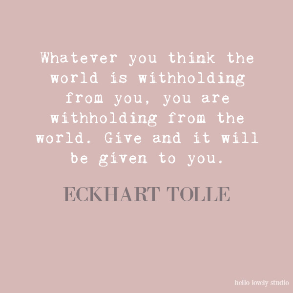 Eckhart Tolle inspirational quote on Hello Lovely Studio. Enjoy Glorious 2020 Holiday Decorations & Inspiring Quotes for 2021 Now!