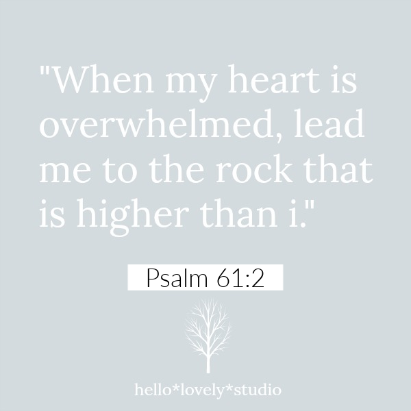 Psalm 61:2 is an inspirational scripture quote to soothe and comfort on Hello Lovely Studio.