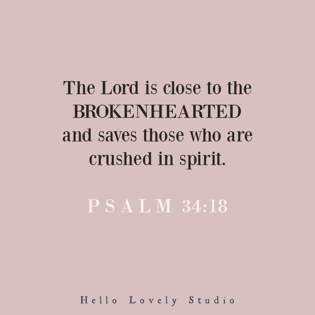 Psalm 34 - an encouraging scripture verse for the brokenhearted and crushed - Hello Lovely Studio. #psalm34 #scriptureverse #bibleverses #christianity #spirituality
