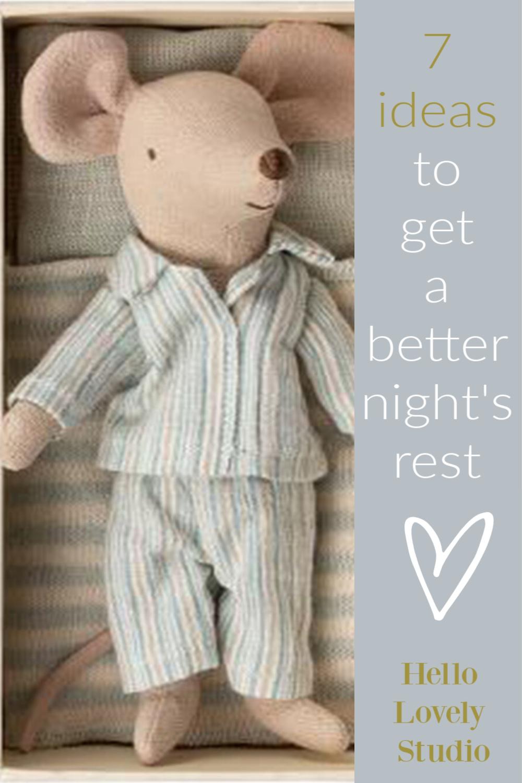 7 Ideas to Get a Better Night's Rest on Hello Lovely Studio. #sleepbetter #sleepideas #insomnia #sleephealth