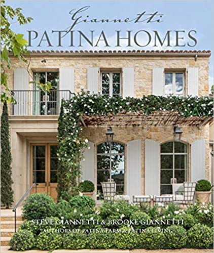 Patina Homes by Brooke Giannetti and Steve Giannetti (Gibbs Smith, 2021) book cover. #interiordesign #brookegiannetti #frenchfarmhouse