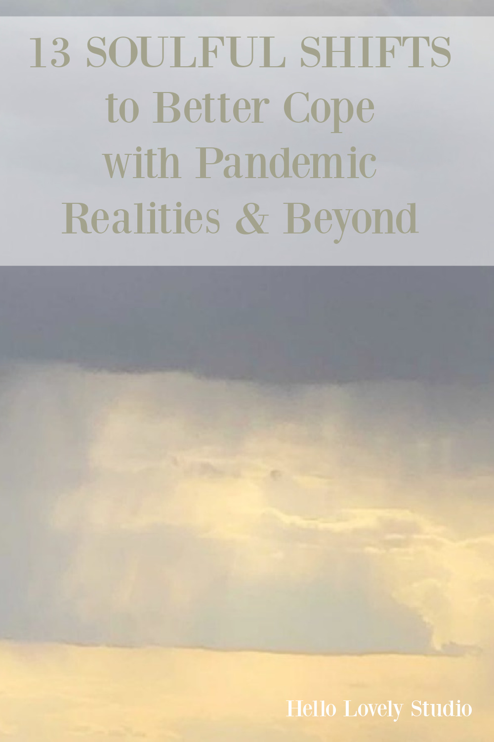 13 Soulful Shifts to Better Cope With Pandemic Realities & Beyond - spiritual and contemplative themed thoughts and ideas from Hello Lovely Studio. #contemplative #coping #spirituality