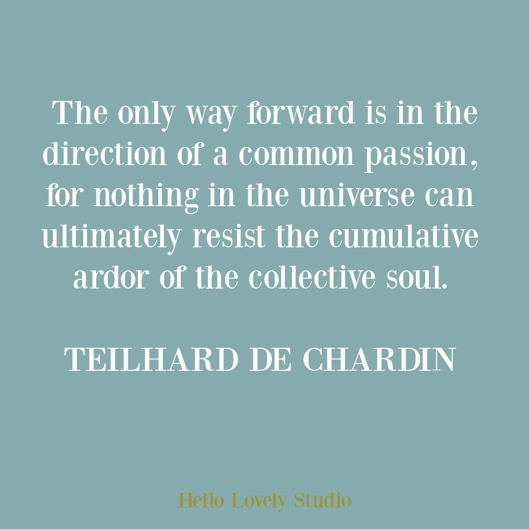 Teilhard de Chardin inspirational quote on Hello Lovely Studio. #teilhard #spirituality #quotes #evolutionarychristianity
