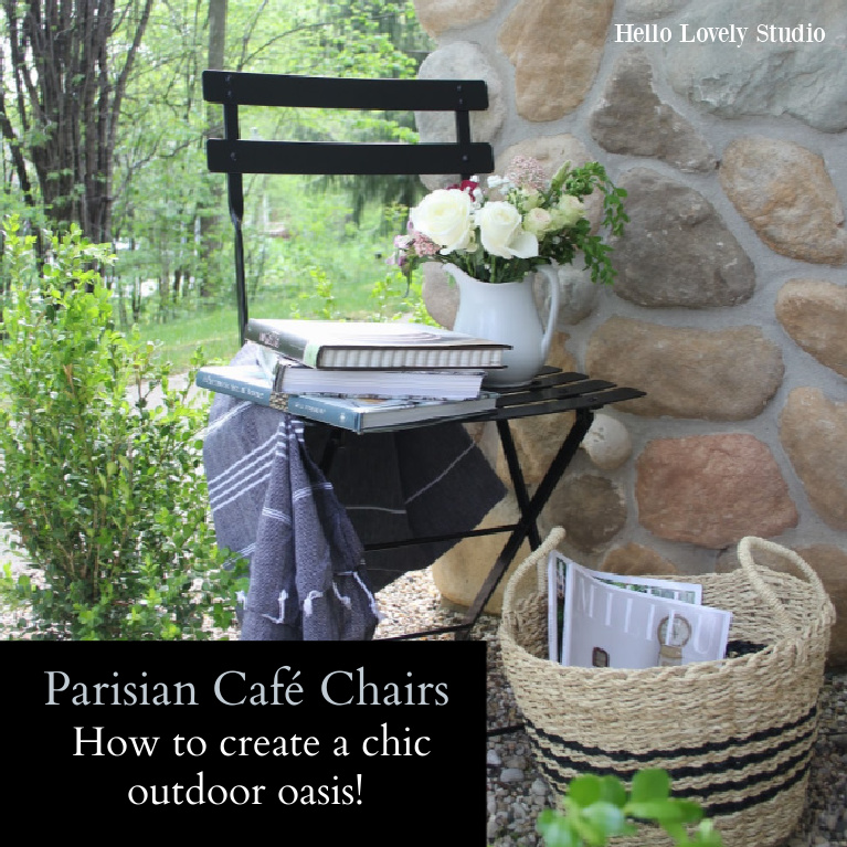 Parisian Cafe Chairs: How to Create a Chic Outdoor Oasis on Hello Lovely Studio. #frenchchairs #bistrochairs #parisianbistro #patiochairs #geththelook