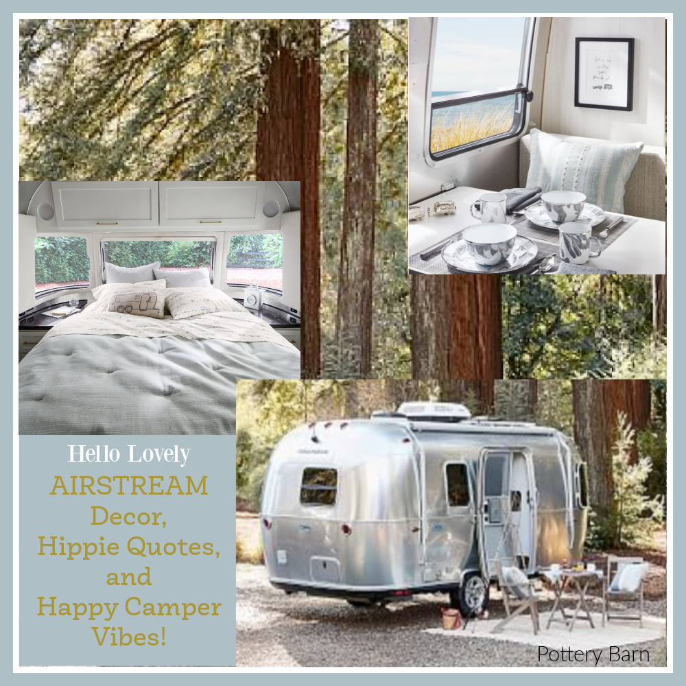 Come find Airstream decor from Pottery Barn ideas and fun hippie quotes to PIN in this collection for happy campers on Hello Lovely!