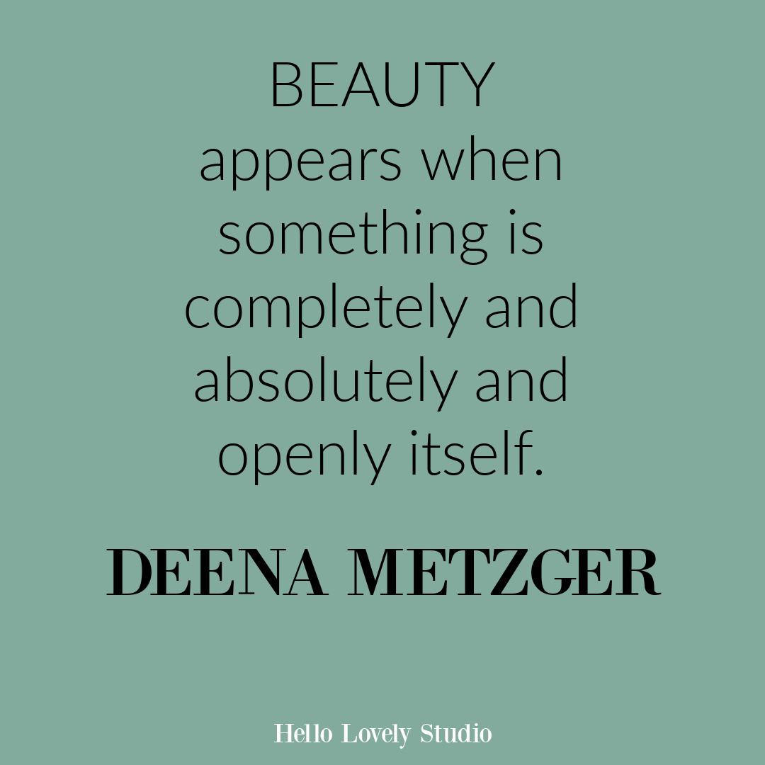 Deena Metger inspirational quote about beauty. #beautyquotes #inspirationalquotes #deenametzger