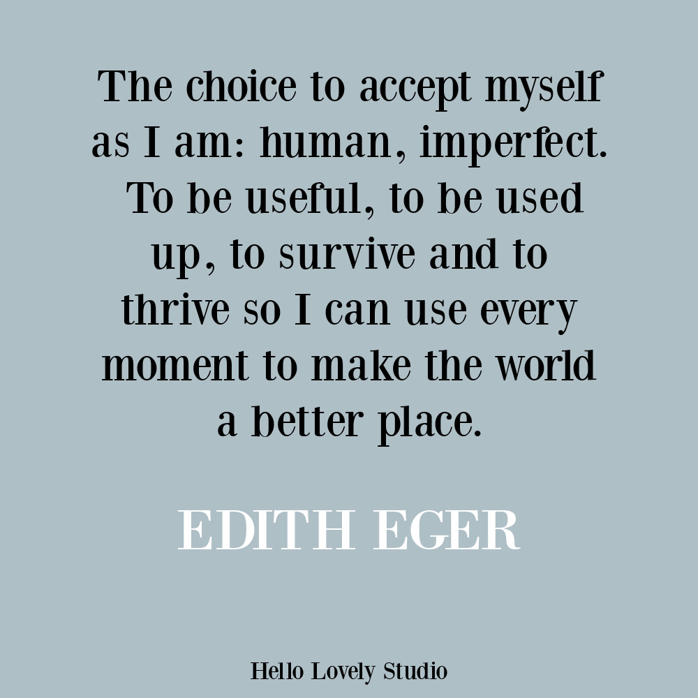Edith Eger inspirational quote about meaning and life purpose. #lifequotes #meaningquotes #spirituality