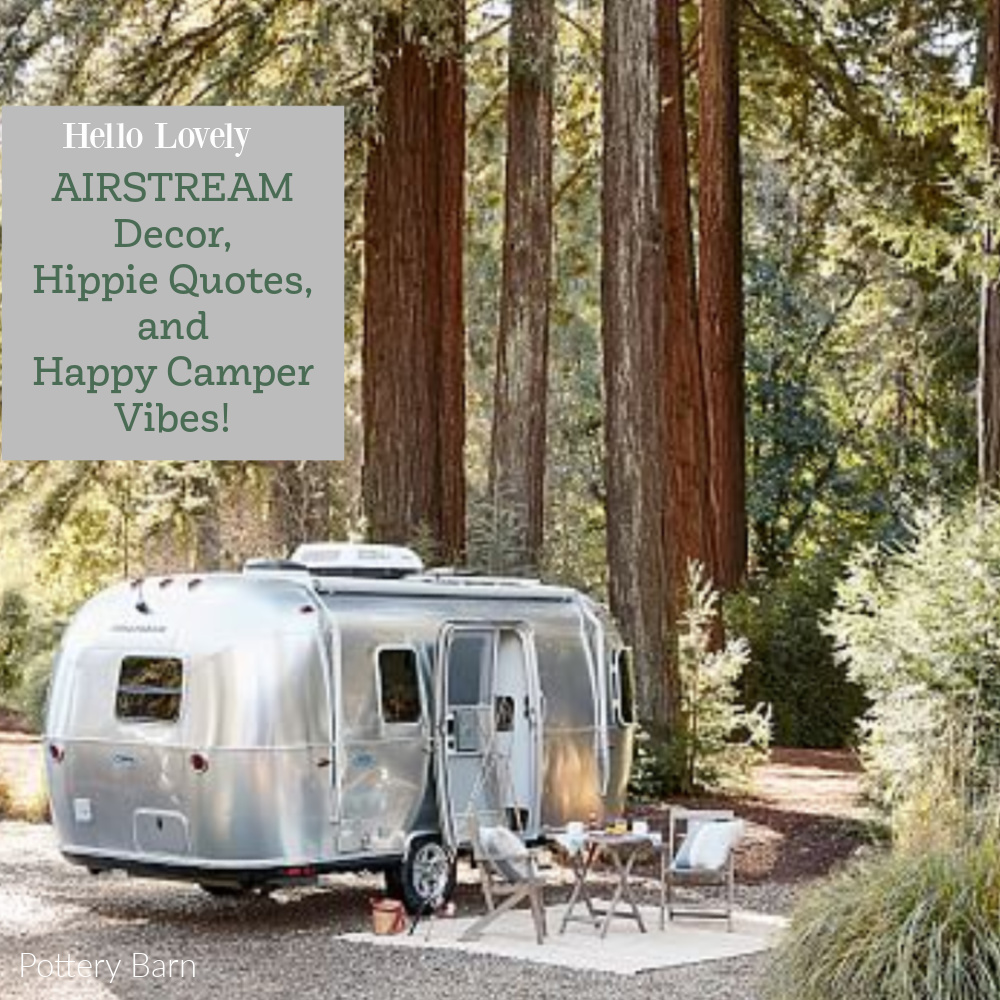 Hello Lovely Airstream Decor, HIppie Quotes & Happy Camper Vibes. #airstream #decor #happycamper #campingvibes #retro