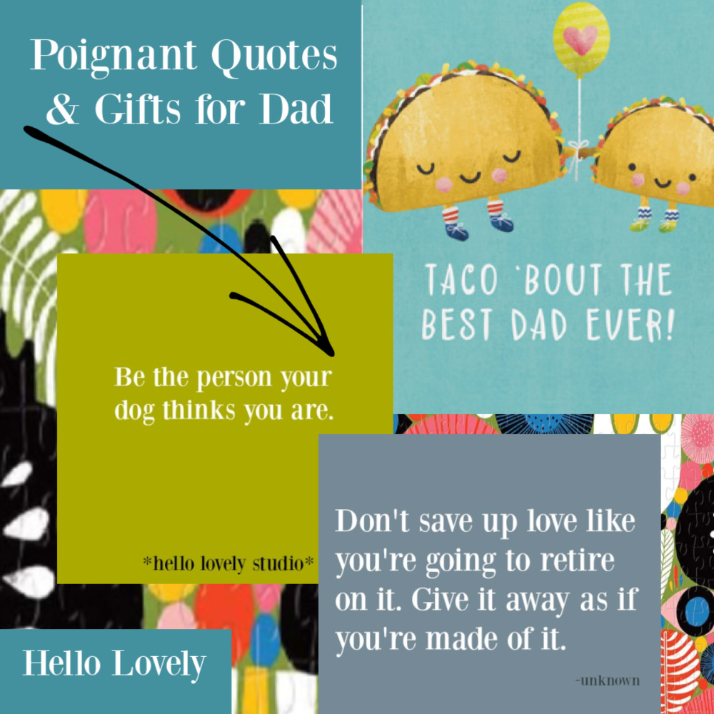 Poignant quotes and gifts for dad on Hello Lovely. #fathersday #giftsfordad #poignantquotes