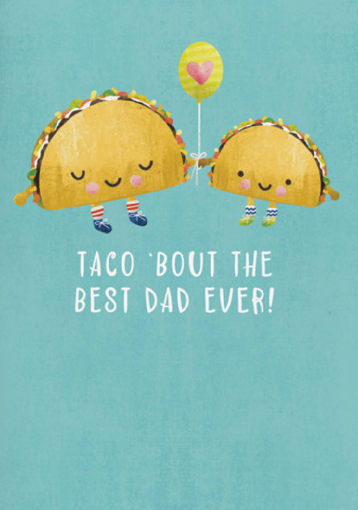 TACO 'bout the best dad ever - whimsical and sweet art by Noonday Design for Minted. #fathersday #whimsicalillustration #tacos
