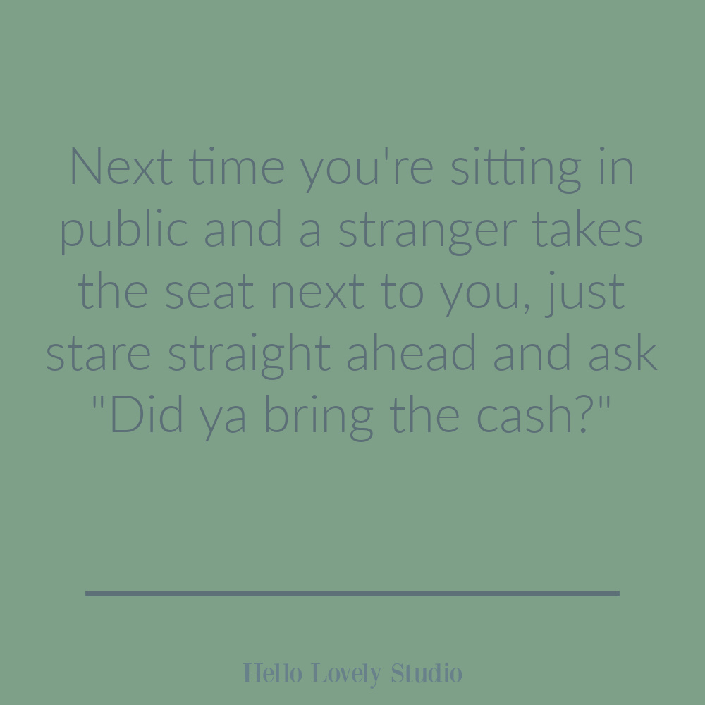 Funny quote on Hello Lovely Studio. #oneoffhumor #humorquotes