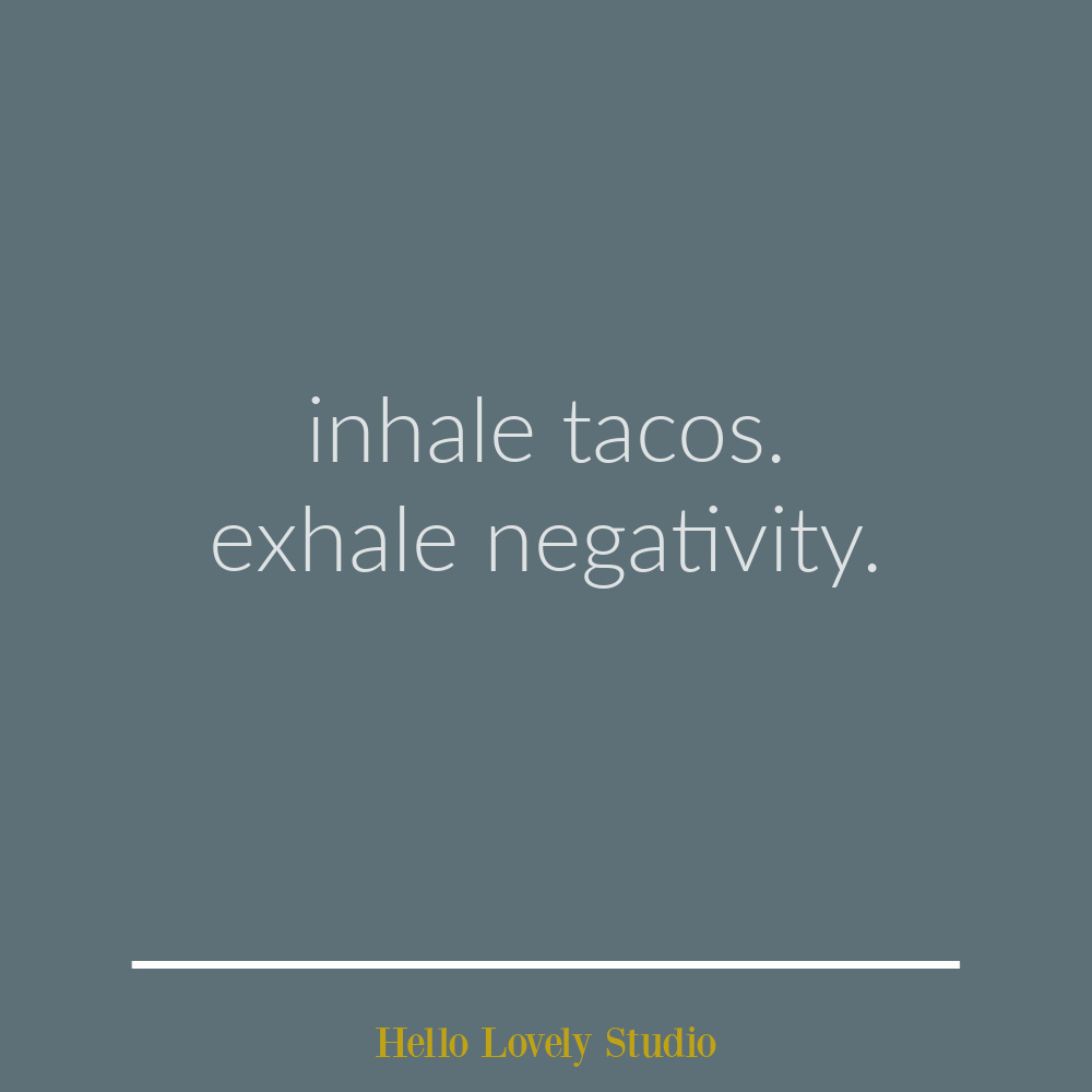 Whimsical funny quote and humor on Hello Lovely. #humorquotes #tacos #foodhumor