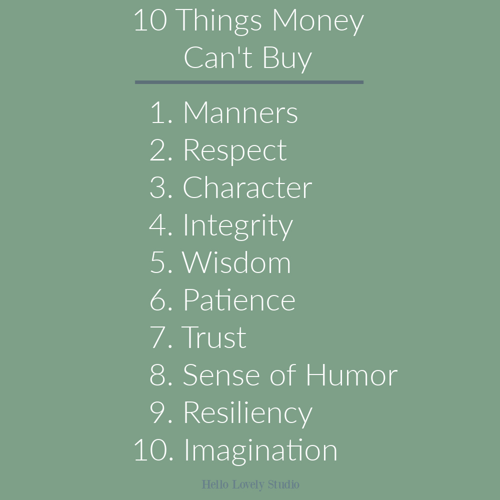 10 Things Money Can't Buy - inspirational quote on Hello Lovely Studio.