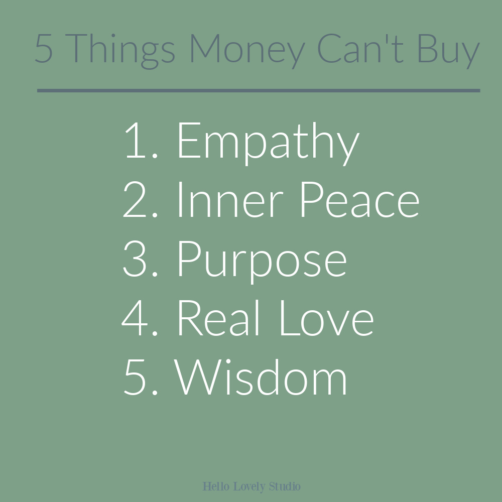 5 Things Money Can't Buy on Hello Lovely Studio. #encouragementquotes