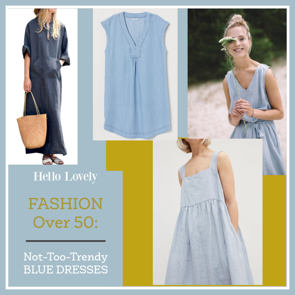 FASHION over 50! Come find a bunch of pretty blue dresses that won't fall from favor too quickly.