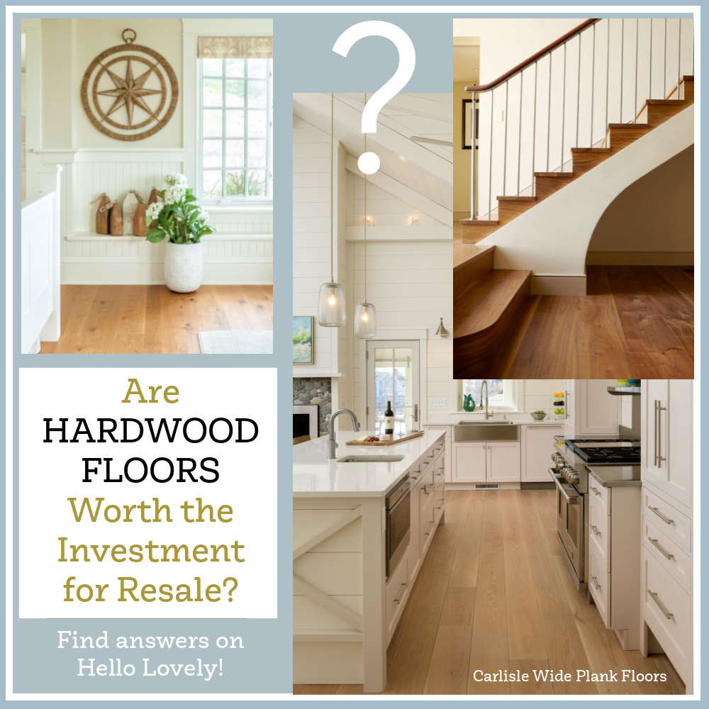 Are Hardwood Floors Worth the Investment for Resale? Find answers at Hello Lovely! #hardwoodfloors #resale #realestate #homeimprovement