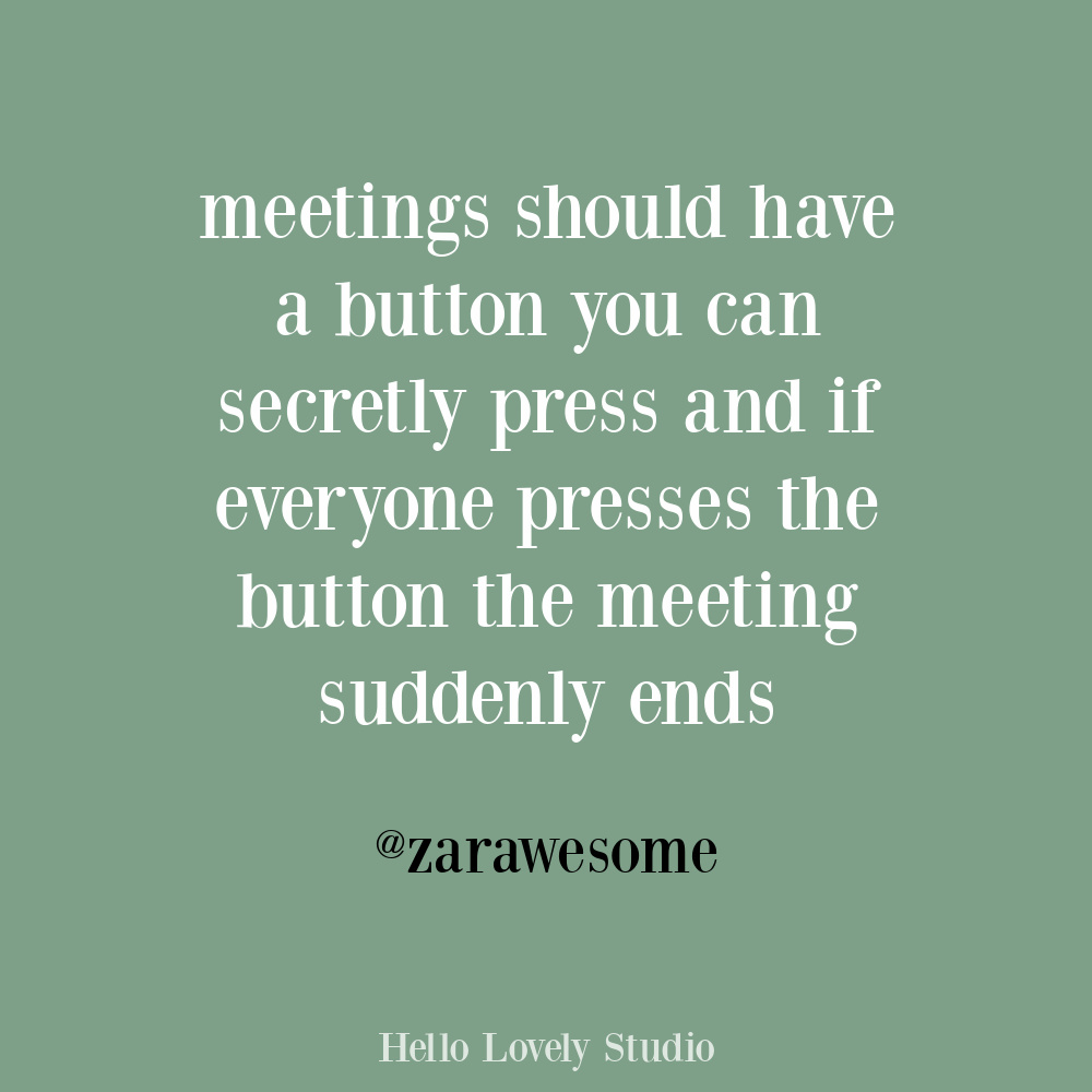 Funny quote about meetings and work on Hello Lovely. #workquotes #officehumor #funnyquote