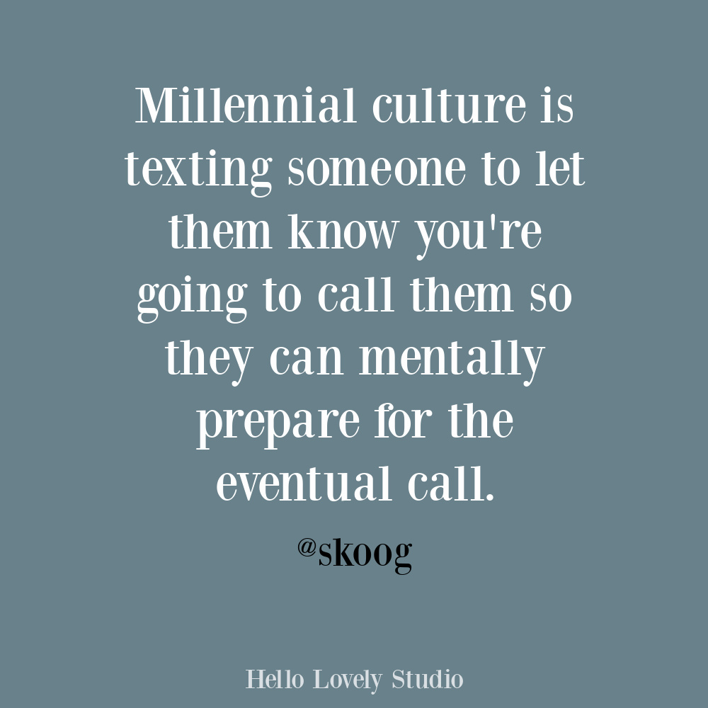 Millennial quote and funny one off humor on Hello Lovely. #millennialculture #funnyquotes #millennialquotes #humorquotes