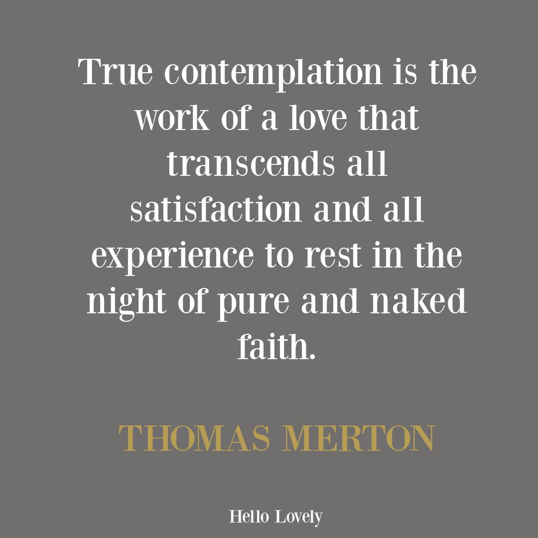 Thomas Merton spiritual inspirational quote on Hello Lovely. #thomasmerton #quotes